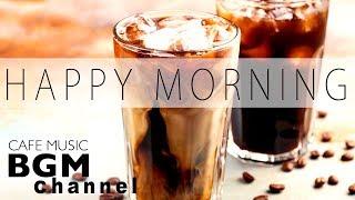 Happy Morning Music - Jazz & Bossa Nova Music - Relaxing Cafe Music