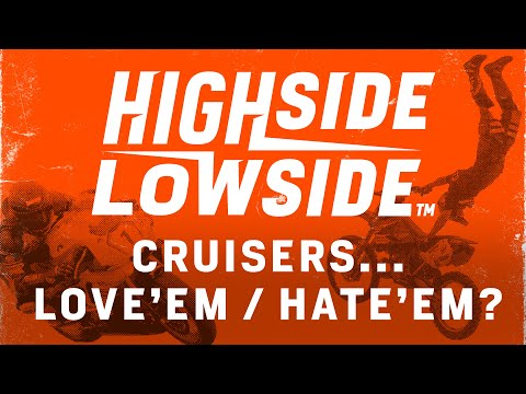 Cruisers: Love 'em / Hate 'em