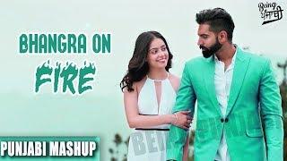 Bhangra on Fire Punjabi Mashup 2017   Latest Punjabi Songs 2017   Non Stop Bhangra Remix Songs 2017