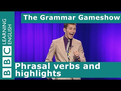 Phrasal verbs and highlights: The Grammar Gameshow Episode 30