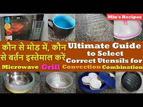 Guide to Select Correct Utensils for Microwave Modes-Micro, Grill,Convection and Combination Modes
