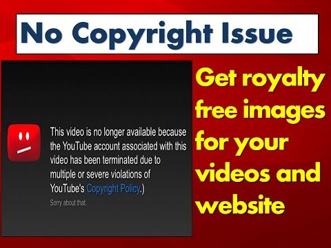 Get royalty free images for your videos and website (No copyright issue)