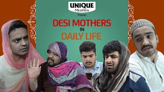 Desi Mothers In Daily Life Part 2 || Unique MicroFilms || Comedy Skit