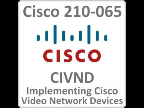 Implementing Cisco Video Network Device 210-065 319Q