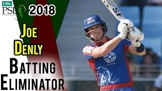 Joe Denly Batting | Karachi Kings Vs Peshawar Zalmi | Eliminator 2 | 21 March | HBL PSL 2018