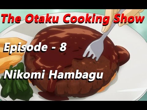 The Otaku Cooking Show - Nikomi Hambagu (stewed hamburgers)