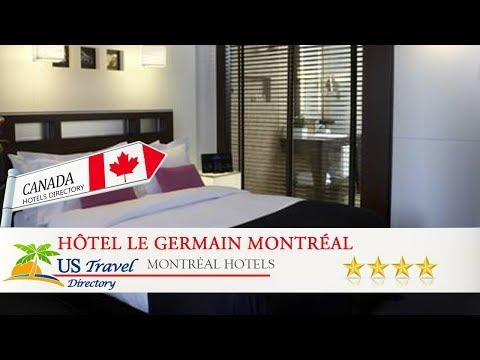 Hôtel Le Germain Montréal - Montréal Hotels, Canada