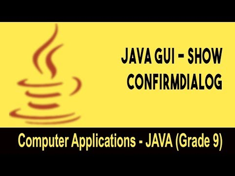 Computer science: Introduction to JAVA GUI | ShowConfirmDialog | Unit 23