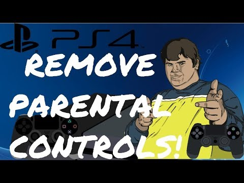 FIXED! HOW TO REMOVE PS4 PARENTAL CONTROLS! *UPDATED!*