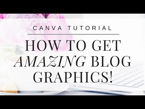 How To Get Amazing Blog Images - Canva Tutorial