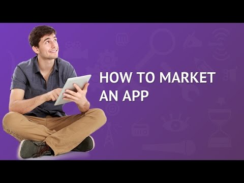 How to Market an App: Video with 7 Tricks to Successfully Launch your App