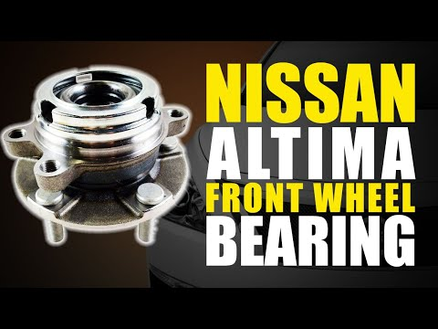 Nissan Altima SE How To Remove And Replace The Front Wheel Bearing | Complete Step By Step Guide