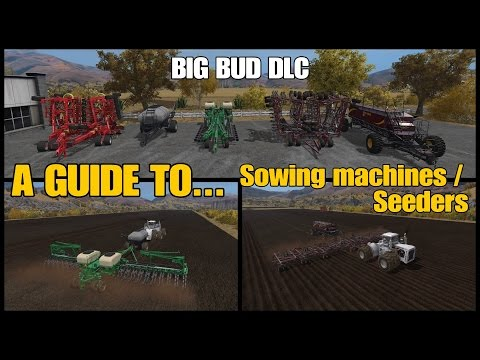 Farming Simulator 17 PS4: A Guide to... BIG BUD DLC, Sowing machines/Seeders