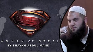 Woman of Steel- By Shaykh Abdul Majid