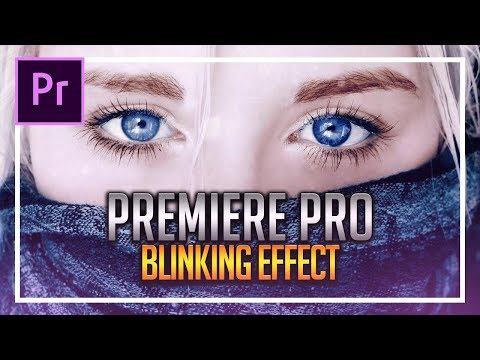 How To: Create a Blinking Effect in Premiere Pro CC 2018