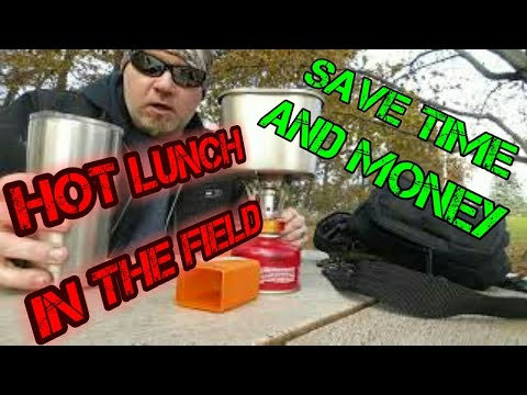 How to Make a Hot Lunch in the Field and Save Money.