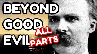 NIETZSCHE Explained: Beyond Good and Evil (ALL PARTS)