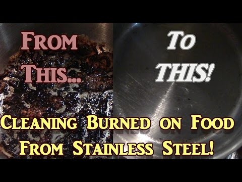 Cleaning Burned On Food From Stainless Steel!