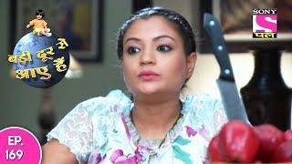 Badi Door Se Aaye Hain - बड़ी दूर से आये है - Episode 169 - 7th August, 2017
