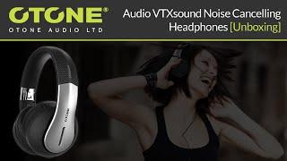 OTONE Audio VTXsound Advanced Noise Cancelling Headphones [Unboxing]