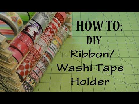 HOW TO: Washi Tape Holder / Ribbon Holder