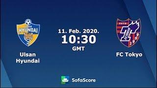 Ulsan Hyundai vs FC Tokyo | AFC Champions League  2020 AFC 챔피언스리그 - 울산 VS 도쿄FC東京
