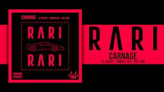 Carnage - RARI ft. Lil Yachty, Famous Dex & Ugly God (Official Audio)