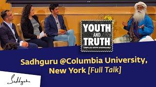 Sadhguru at Columbia University, New York - Youth and Truth, Apr 29, 2019 [Full Talk]
