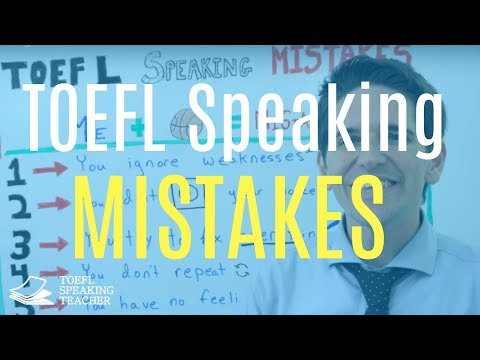 Five TOEFL Speaking Mistakes and How to Avoid Them