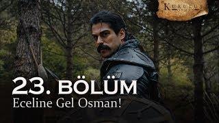 Eceline gel Osman! - Kuruluş Osman 23. Bölüm