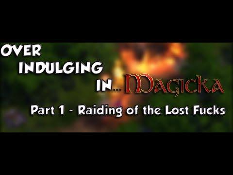 Over Indulging In Magicka - Episode 001