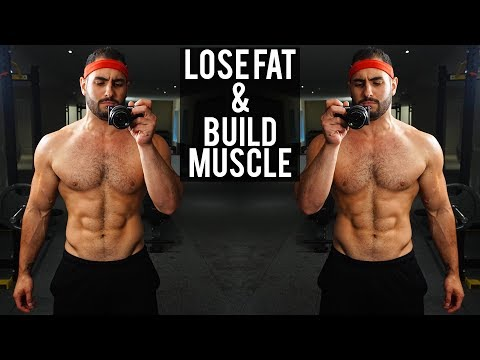 How to Burn Fat and Build Muscle At The Same Time (Workout & Diet)