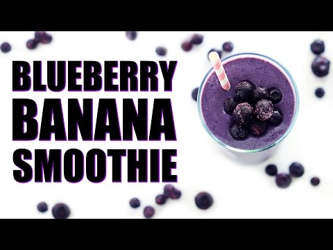 BLUEBERRY BANANA SMOOTHIE RECIPE | Healthy Smoothies #1