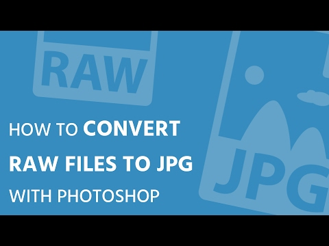 How to convert RAW files to JPG with Photoshop