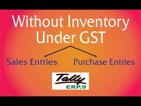 Without Inventory Sales & Purchase Entries UNDER GST in Tally ERP.9