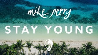 Mike Perry - Stay Young (ft. Tessa)