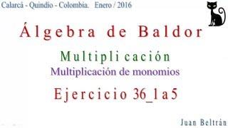 Multiplicación. Multiplicación De Monomios. Baldor 36_1 A 5