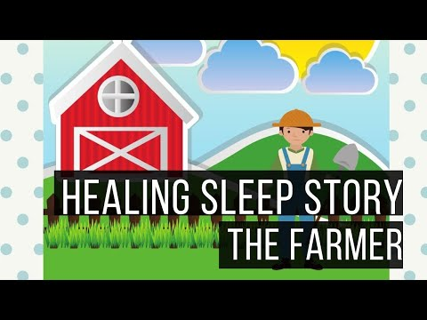 The Farmer: Bedtime Story Which Helps The Grieving Process: Hypnotic Bedtime Story For Grown Ups