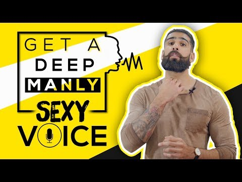 HOW TO GET A DEEP VOICE  | 3 Easy Tips for SEXY MANLY VOICE