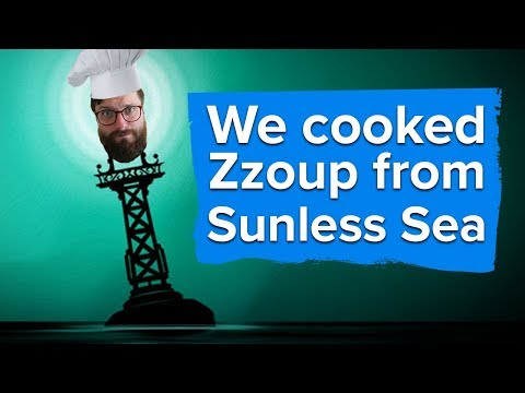 We cooked Zzoup from Sunless Sea