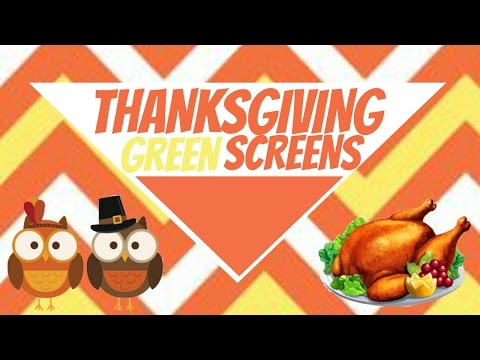 THANKSGIVING GREENSCREENS AND TRANSITIONS!