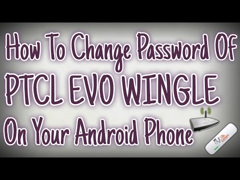How to change password of PTCL EVO WINGLE on your android phone 2016...