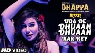 Uda De Dhuaan Dhuaan Kar Key New Hindi Movie   Dhappa   Ayub Khan, Jaya Bhattacharya, Varsha