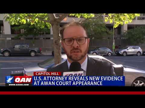 U.S. Attorney Reveals New Evidence at Awan Court Appearance