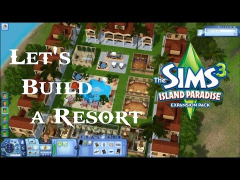 Sims 3 Island Paradise Ep #03 - Let's Build a Resort! (HD)
