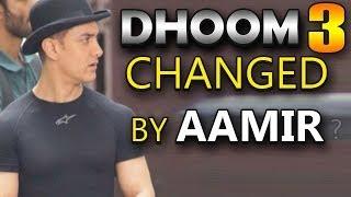 Dhoom 3 - Aamir Khan makes changes in the movie