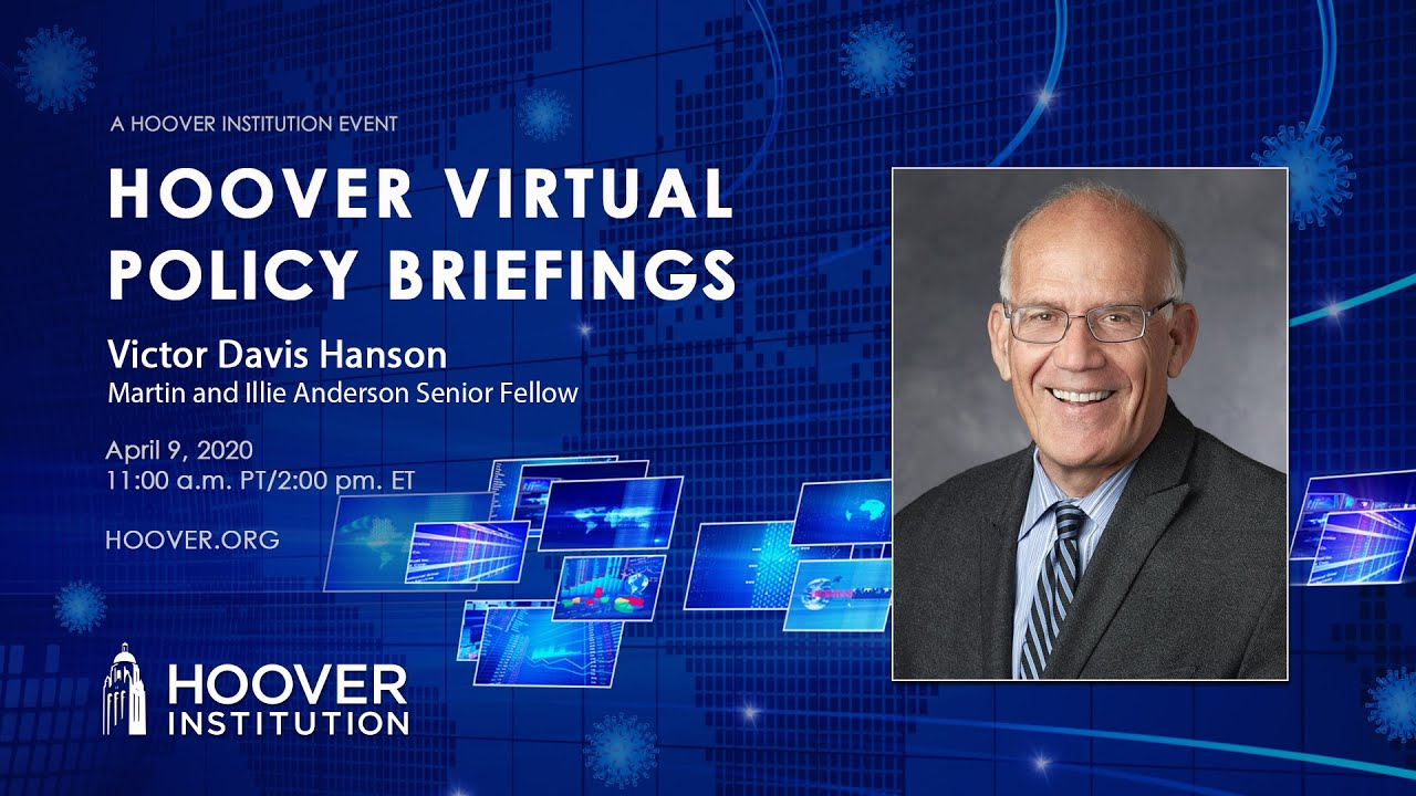 Victor Davis Hanson: COVID-19 and the Lessons of History | Hoover Virtual Policy Briefing