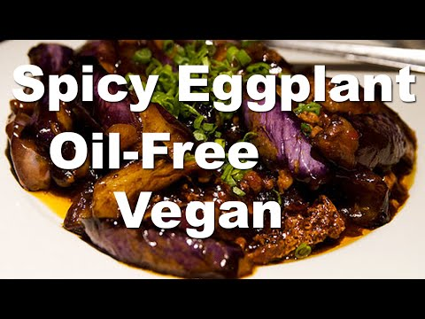 Vegan Chinese Spicy Eggplant (Oil-Free) Recipe in Less than 10 Minutes