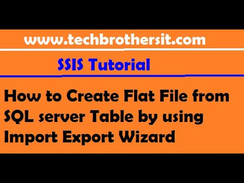How to Create Flat File from SQL server Table by using Import Export Wizard - SSIS Tutorial