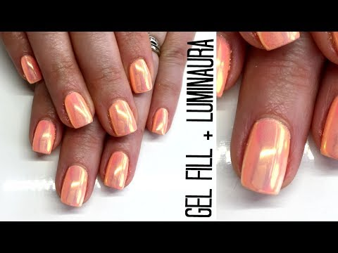 How To Gel Nails Tutorial | Fill & Luminaura Pigment